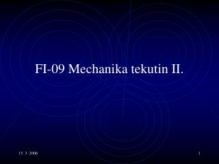 FI-0 9  Mechanika tekutin  II.