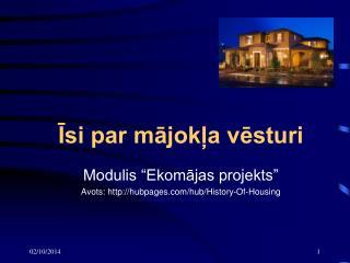 Īsi par mājokļa vēsturi