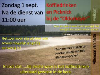 Koffiedrinken  en Picknick  bij de � Oldemeyer �