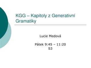 KGG – Kapitoly z Generativní Gramatiky