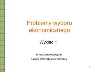 Problemy wyboru ekonomicznego