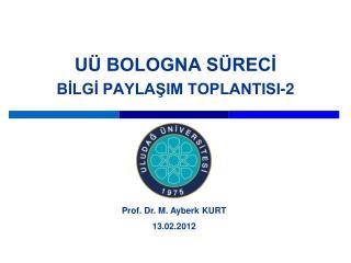 UÜ BOLOGNA SÜRECİ BİLGİ PAYLAŞIM TOPLANTISI-2