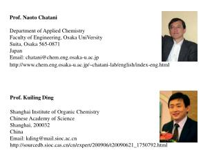 Prof. Naoto Chatani Department of Applied Chemistry Faculty of Engineering, Osaka UniVersity