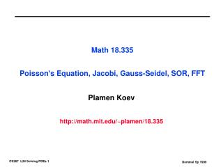 Math 18.335 Poisson's Equation, Jacobi, Gauss-Seidel, SOR, FFT