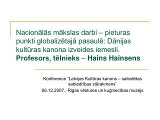 """Konference """"Latvijas Kultūras kanons – saliedētas sabiedrības stūrakmens"""""""