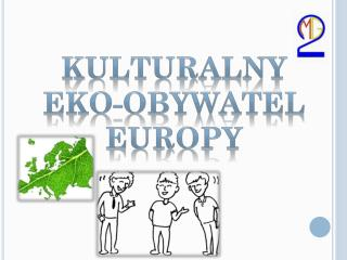 Kulturalny  eko-obywatel europy