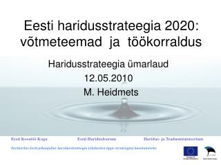 Eesti haridusstrateegia 2020: võtmeteemad  ja  töökorraldus