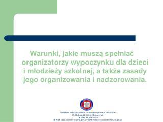 Powiatowa Stacja Sanitarno – Epidemiologiczna w Szczecinku Ul. Ordona 22; 78-400 Szczecinek