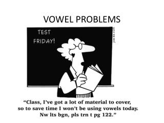 VOWEL PROBLEMS