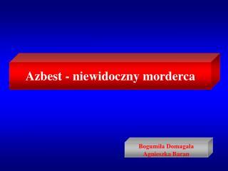 Azbest - niewidoczny morderca