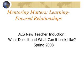 Mentoring Matters: Learning-Focused Relationships