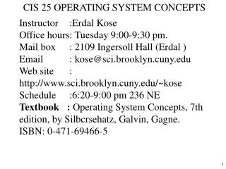 CIS 25 OPERATING SYSTEM CONCEPTS