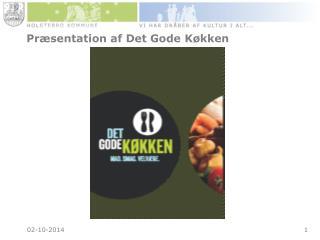 Præsentation af Det Gode Køkken
