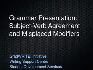 Grammar Presentation: Subject-Verb Agreement and Misplaced Modifiers