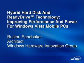 Hybrid Hard Disk And ReadyDrive  Technology: Improving Performance And Power For Windows Vista Mobile PCs