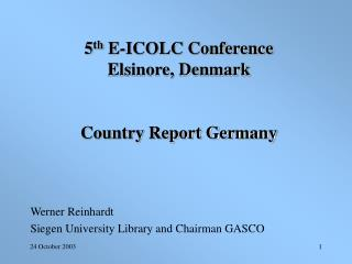 5 th  E-ICOLC Conference Elsinore, Denmark  Country Report Germany