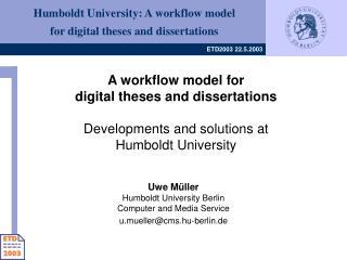 Uwe Müller Humboldt University Berlin  Computer and Media Service u.mueller@cms.hu-berlin.de