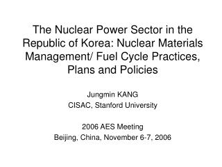 Jungmin KANG CISAC, Stanford University 2006 AES Meeting Beijing, China, November 6-7, 2006
