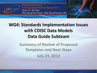 WG4: Standards Implementation Issues with CDISC Data Models Data Guide  Subteam