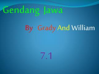 By  :  Grady  And W illiam