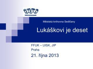 Městská knihovna Sedlčany Lukáškovi je deset