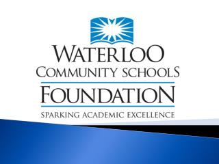 WCSF FUNDING INITIATIVES Innovative Grants STEM Education in Waterloo Schools  STEM Coordinator
