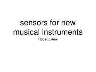 sensors for new musical instruments