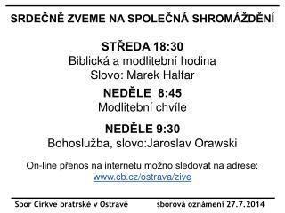Sbor Církve bratrské v Ostravě            sborová oznámení 27.7.2014