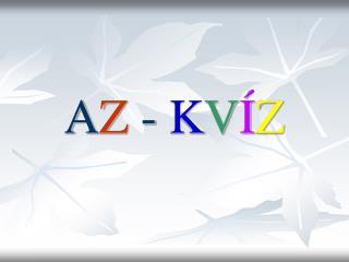 A Z  -  K V Í Z
