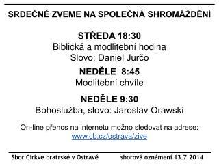 Sbor Církve bratrské v Ostravě            sborová oznámení 13.7.2014