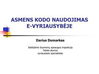 Darius Domarkas Valstybinė duomenų apsaugos inspekcija Teisės skyrius vyriausiasis specialistas