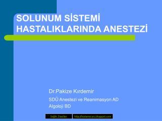 Dr.Pakize Kırdemir SDÜ Anestezi ve Reanimasyon AD Algoloji BD