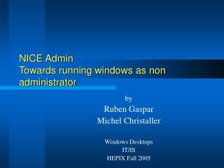 NICE Admin Towards running windows as non administrator