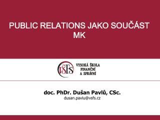 PUBLIC RELATIONS JAKO SOUČÁST MK