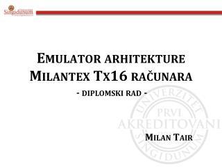 Emulator  arhitekture  Milantex Tx16 računara