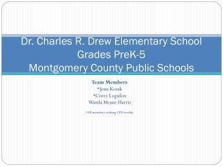 Dr. Charles R. Drew Elementary School Grades PreK-5 Montgomery County Public Schools