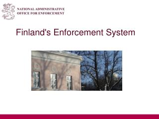 Finland's Enforcement System