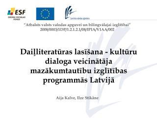 """""""Atbalsts valsts valodas apguvei un bilingvālajai izglītībai"""""""