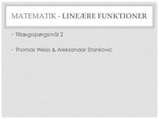 MatemaTik  -  Lineære funktioner