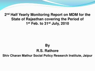 2 nd  Half Yearly Monitoring Report on MDM for the State of Rajasthan covering the Period of