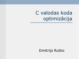 C valodas koda optimizācija