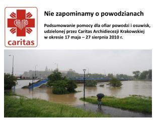 Nie zapominamy o powodzianach Podsumowanie pomocy dla ofiar powodzi i osuwisk,