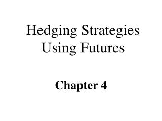 Hedging Strategies Using Futures