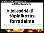 A Nikken bemutatja A teljes rt ku t pl lkoz s forradalma Ford totta: M csa J nos, email:mocsa.janost-online.hu,tel:06-30
