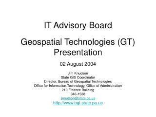IT Advisory Board Geospatial Technologies (GT)  Presentation