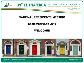 NATIONAL PRESIDENTS MEETING September  20th 2010 WELCOME!