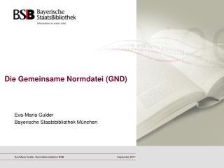 Die Gemeinsame Normdatei (GND)