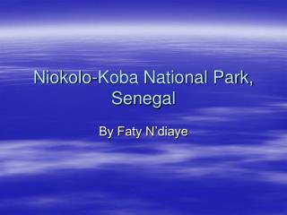 Niokolo-Koba National Park, Senegal