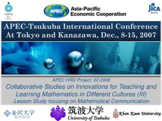 APEC-Tsukuba International Conference At Tokyo and Kanazawa, Dec., 8-15, 2007