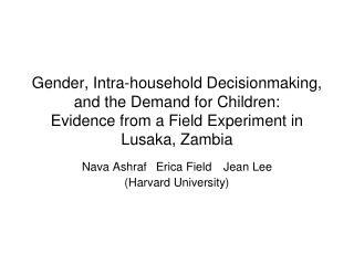 Nava Ashraf  Erica Field Jean Lee (Harvard University)
